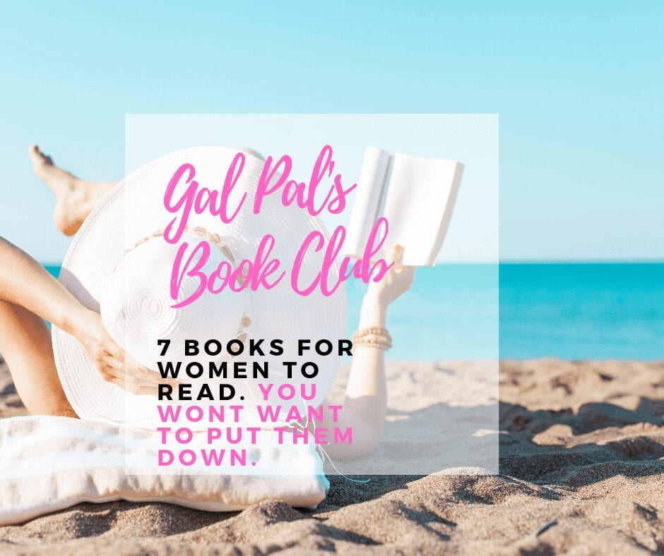 7 RECOMMENDED BOOKS FOR WOMEN TO READ IN 2019- Gal Pal Book Club
