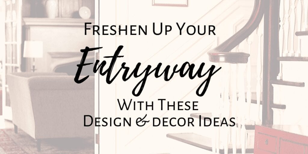 7 ways to freshen up your entryway